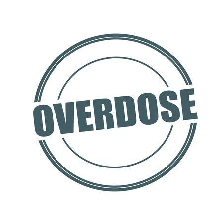 sobredosis: Sobredosis Gris texto sello en círculo sobre fondo blanco