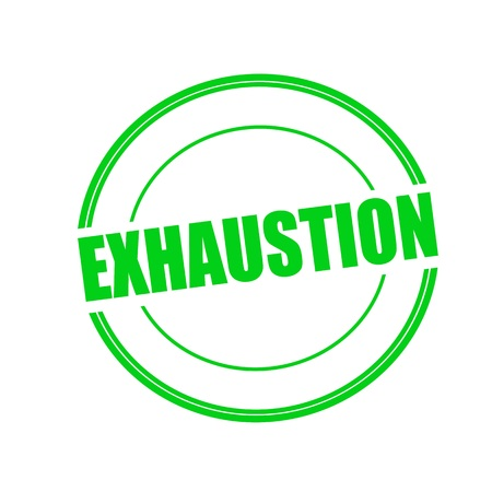 exhaustion: EXHAUSTION green stamp text on circle on white background