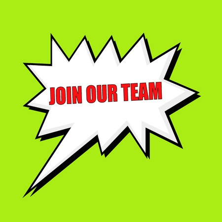 join our team: Join Our Team wording speech bubble Stock Photo