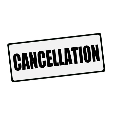 wording: CANCELLATION wording on rectangular signs