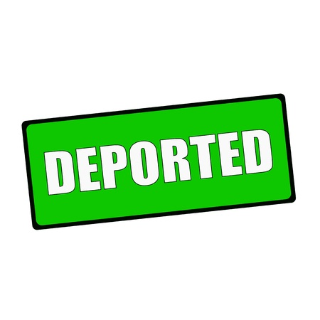 deported: deported wording on rectangular Green signs Stock Photo