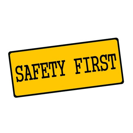 safety first: SAFETY FIRST wording on rectangular signs