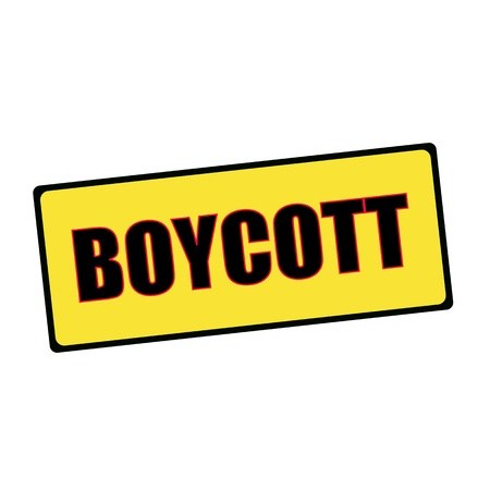 boycott: boycott  wording on rectangular signs