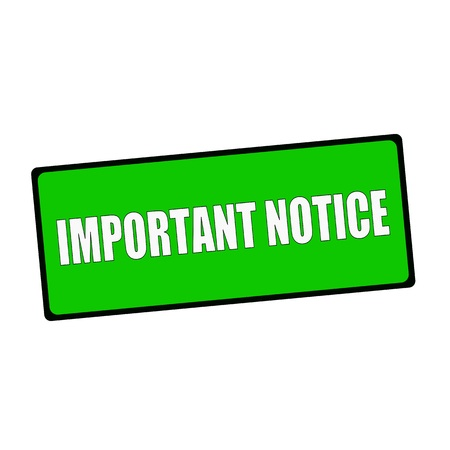 wording: important notice wording on rectangular Green signs
