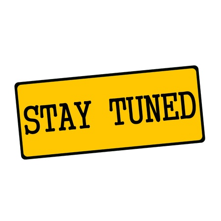 tuned: Stay tuned  wording on rectangular signs Stock Photo