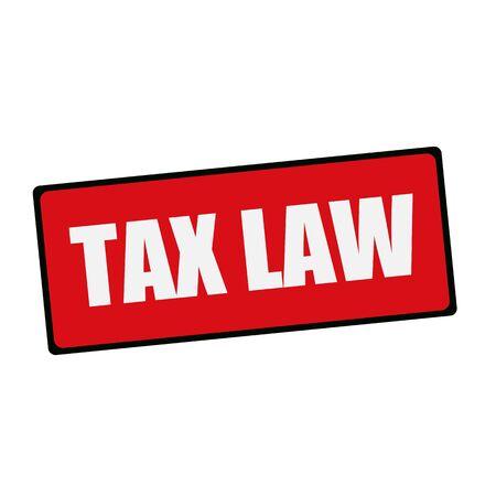 tax law: TAX LAW wording on rectangular signs