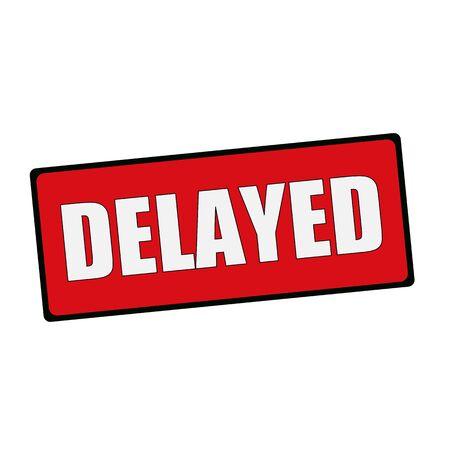 delayed: Delayed wording on rectangular signs