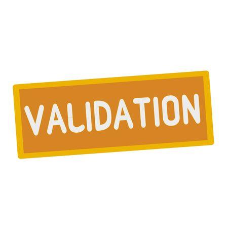 validation: VALIDATION wording on rectangular signs