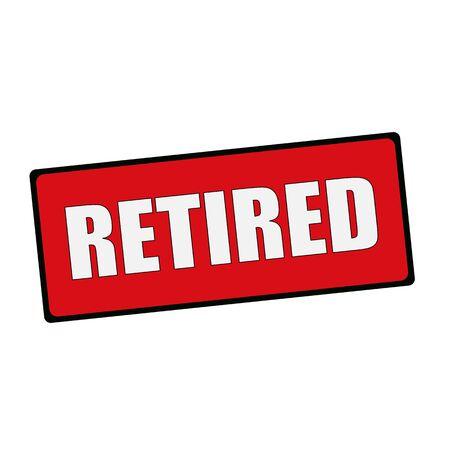 retired: Retired wording on rectangular signs
