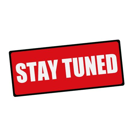 wording: Stay tuned wording on rectangular signs Stock Photo