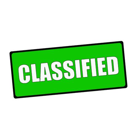 classified: classified wording on rectangular Green signs