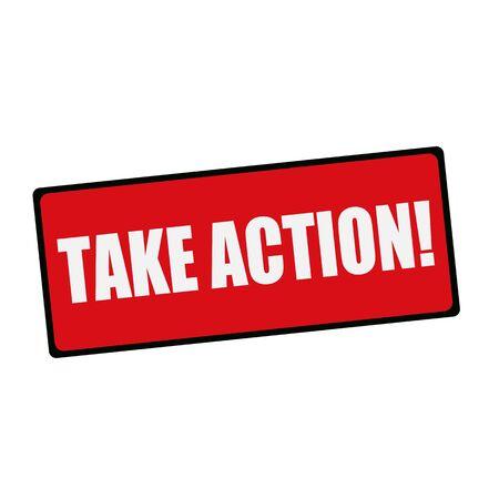 take action: Take Action wording on rectangular signs