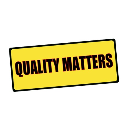 matters: quality matters wording on rectangular signs Stock Photo