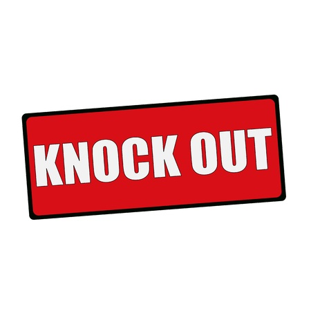 knock out: KNOCK OUT wording on rectangular signs