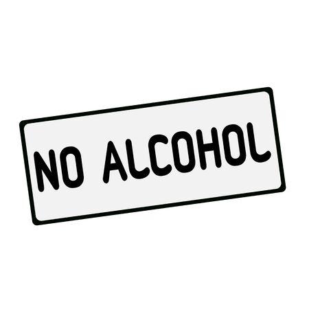 no alcohol: NO ALCOHOL wording on rectangular signs