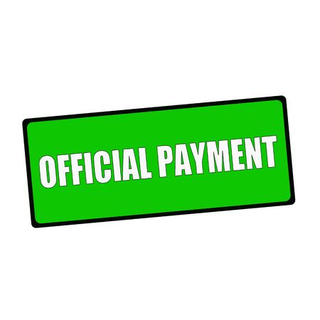 wording: official payment wording on rectangular Green signs Stock Photo