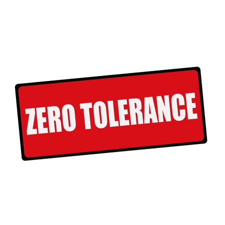 tolerance: ZERO TOLERANCE wording on rectangular signs