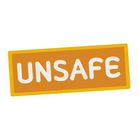 unsafe: Unsafe wording on rectangular signs Stock Photo