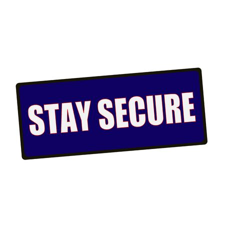 stay in green: stay secure wording on rectangular Green signs
