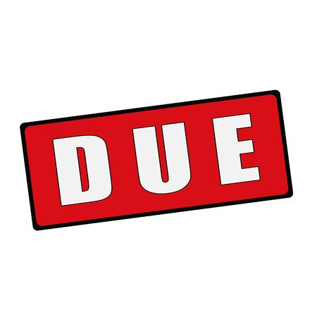 due: Due wording on rectangular signs Stock Photo