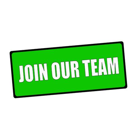 join our team: join our team wording on rectangular Green signs