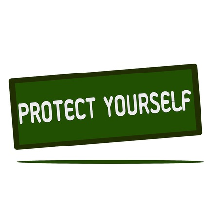 yourself: Protect yourself  wording on rectangular signs