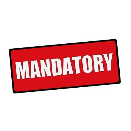 MANDATORY wording on rectangular signs Stock Photo