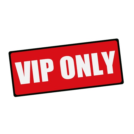 only: Vip only wording on rectangular signs