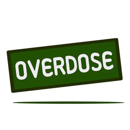 sobredosis: redacción sobredosis de señales rectangulares Foto de archivo