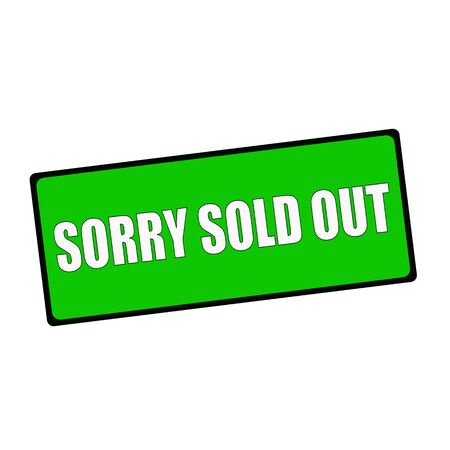 speak out: sorry sold out wording on rectangular Green signs Stock Photo