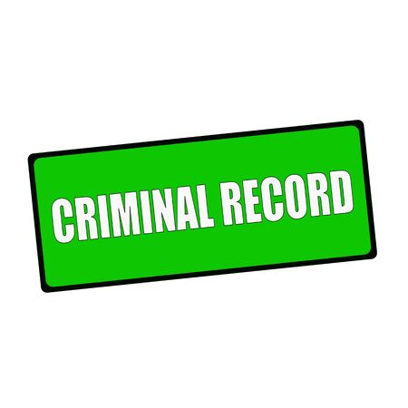 wording: criminal record wording on rectangular Green signs Stock Photo