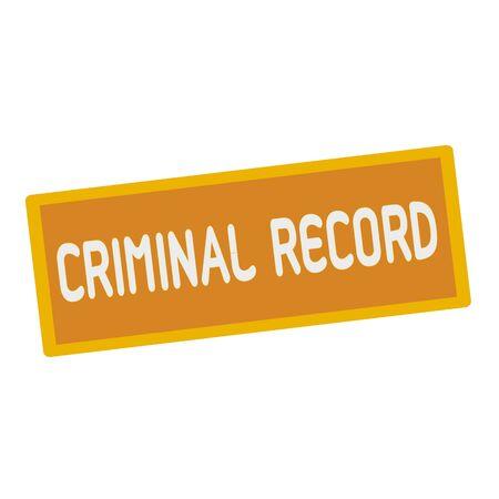 criminal: criminal record wording on rectangular signs Stock Photo