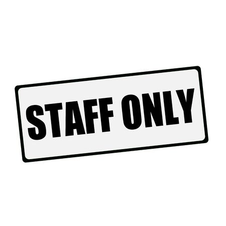 only: Staff only wording on rectangular signs