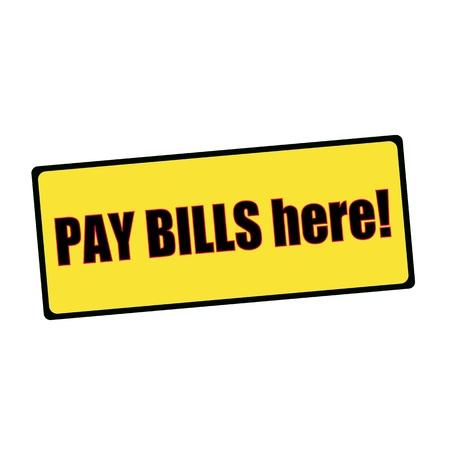 pay bills: pay bills here wording on rectangular signs Stock Photo