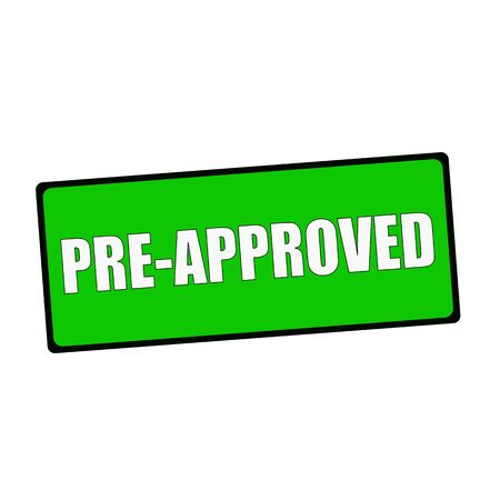 pre approved: pre approved wording on rectangular Green signs