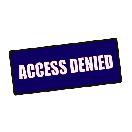 denied: access denied wording on rectangular Green signs
