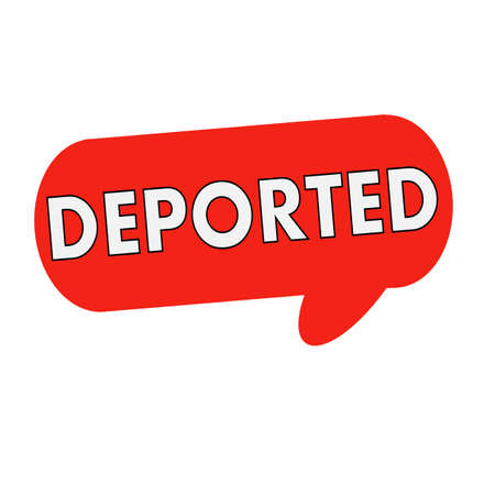 deported: deported wording on Speech bubbles red cylinder Stock Photo