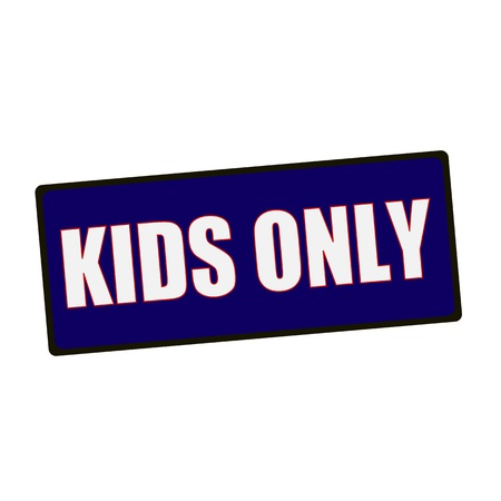 children only: kids only wording on rectangular Green signs