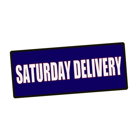 saturday: Saturday delivery wording on rectangular Green signs