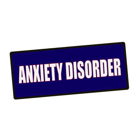 disorder: ANXIETY DISORDER wording on rectangular Green signs