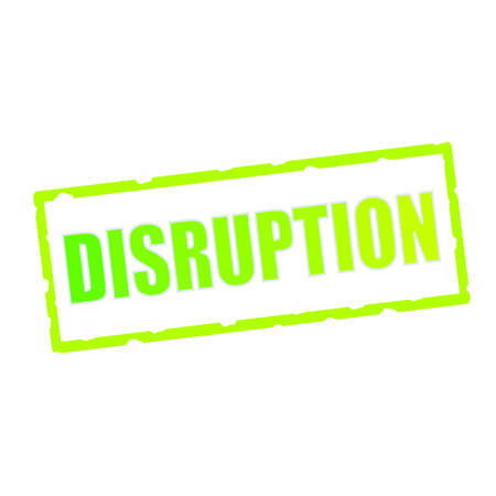 disruption: DISRUPTION wording on chipped green rectangular signs