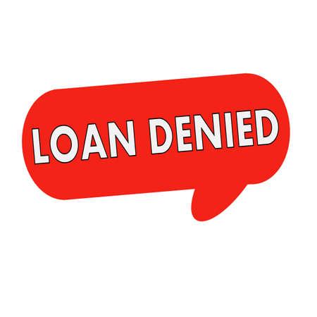 denied: loan denied wording on Speech bubbles red cylinder Stock Photo