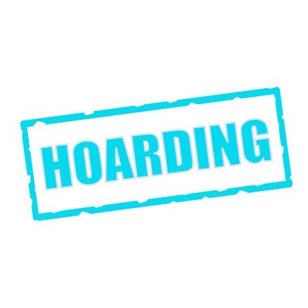 hoarding: HOARDING wording on chipped Blue rectangular signs Stock Photo