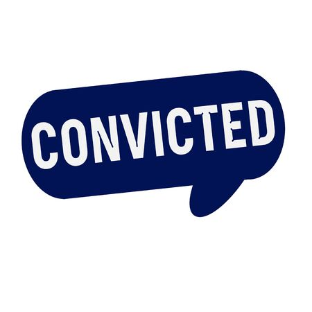 convicted: CONVICTED wording on Speech bubbles blue cylinder