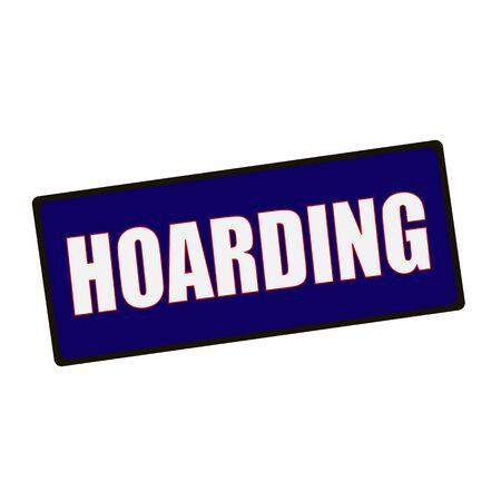 hoarding: HOARDING wording on rectangular Green signs