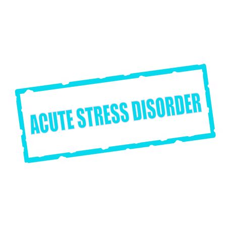 acute: ACUTE STRESS DISORDER wording on chipped Blue rectangular signs Stock Photo