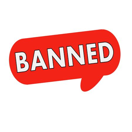 banned: banned wording on Speech bubbles red cylinder