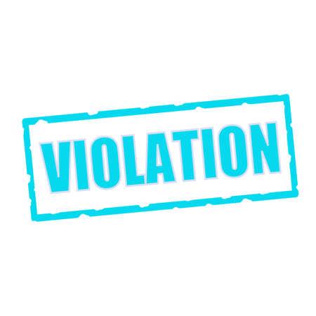 violation: redacción VIOLACIÓn en las señales rectangulares azul astillados