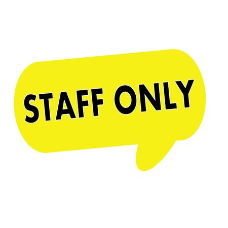 staff only: Staff only wording on Speech bubbles yellow rectangular Stock Photo