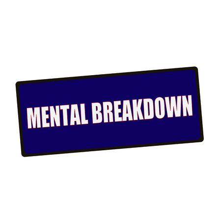 mental object: MENTAL BREAKDOWN wording on rectangular Green signs